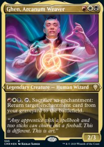 Ghen, Arcanum Weaver 2 - Commander Legends