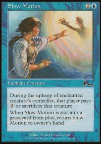 Slow Motion - Urza's Legacy
